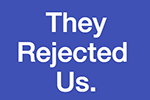 the rejected us